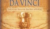 "Dave deWitt ""Kuchnia Leonarda da Vinci. Sekretna historia kuchni włoskiej"""