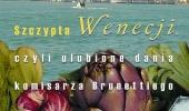 Donna Leon, Roberta Pianaro, Szczypta Wenecji, czyli ulubione dania komisarza Brunettiego