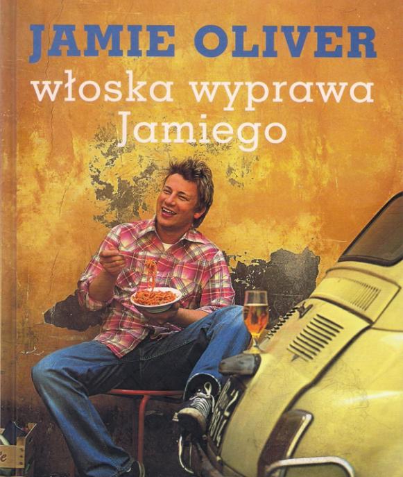 """Jamie Oliver """"Włoska wyprawa Jamiego"""""""
