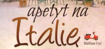 Matthew Fort, Apetyt na Italię