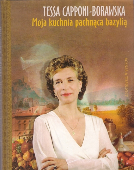 """Tessa Capponi-Borawska """"Moja kuchnia pachnąca bazylią"""""""